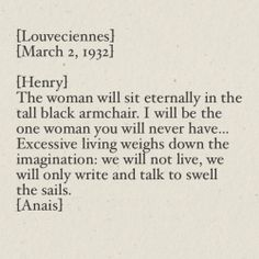"""""""I will be the one women you will never have"""" -Anais Nin letter to Henry Miller"""