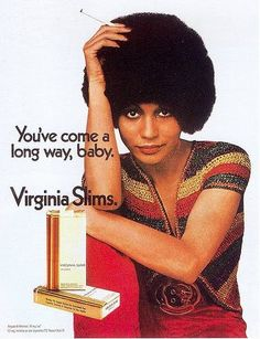 Thank you Virginia Slims from all the strong independent women still trying to quit 30plus years later!
