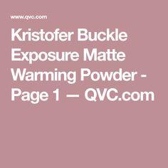 Kristofer Buckle Exposure Matte Warming Powder - Page 1 — QVC.com