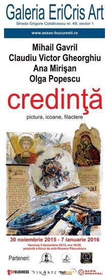 Credinţă @ Galeria EriCris Art:  Mihail Gavril, Claudiu Victor Gheorghiu, Ana Mirisan și Olga Popescu.
