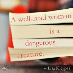 Truer words were never spoken! A well-read woman is a dangerous creature! Read many books and the answer is there! Quotable Quotes, Book Quotes, Quote Books, Library Quotes, Wisdom Books, Movie Quotes, Life Quotes, I Love Books, My Books