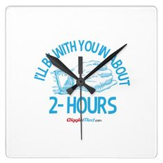 #nurse - #I'll Be With You In About 2 Hours Square Wall Clock