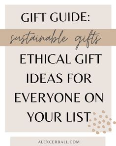 Whether you're shopping for your eco-conscious friend or searching for the perfect gift for mom, here's an affordable ethical   sustainable gift guide filled with ideas they'll love. If you're searching for a birthday, anniversary, a Christmas holiday stocking stuffer, or Mother's Day present, use this sustainable gift guide to find something unique, special, and sustainable for everyone on your list.