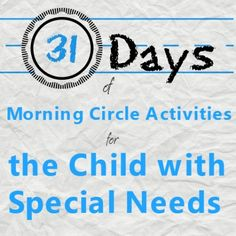 31 days of morning circle activities for the child with special needs