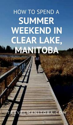 Igloo parties + marsh boardwalks + retro fittings = an AMAZING May long weekend in Clear Lake! Clear Lake Manitoba, Riding Mountain National Park, Northern Lights Tours, Canada Destinations, Canadian Travel, Parks Canada, Camping Places, Explore Travel, Day Trips