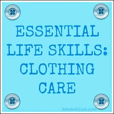 Essential Life Skills:  Clothing Care.  The sooner you start teaching these life skills to your children, the better off they will be.  #parenting