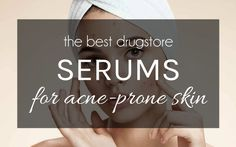 Put breakouts behind you with these affordable drugstore serums for acne-prone skin! These skin-smoothing serums should be a part of your drugstore skincare routine for acne Acne Skin, Acne Prone Skin, Skin Care Regimen, Skin Care Tips, Drugstore Skincare, Skincare Routine, Skin Care Routine For Teens, Combination Skin Care, Skin Care Remedies