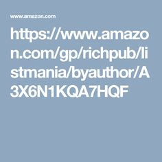 https://www.amazon.com/gp/richpub/listmania/byauthor/A3X6N1KQA7HQF
