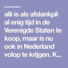 alli is als afslankpil al enig tijd in de Verenigde Staten te koop, maar is nu ook in Nederland volop te krijgen. Kenmerkend voor Alli is een lichtere dosering dan grote broer Xenical. Gezond afvallen in 2018 met een goede bmi.