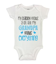 Daddy Knows a lot My Grandpa Knows Everything Newborn Funny Onesie 36 Months White ** See this great product. (This is an affiliate link) My Baby Girl, Baby Love, Cute Baby Clothes, Babies Clothes, Babies Stuff, Funny Babies, Funny Kids, Baby Shirts, Onesies Baby Boy
