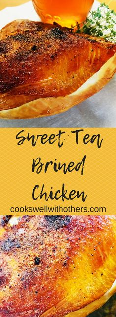 Sweet Tea Brined Chicken - Cooks Well With Others Fresh Chicken, Smoked Chicken, Marinated Chicken, Grilled Chicken, Grilled Meat, Farm Chicken, Chicken Marinades, Chicken Recipes, Chicken Brine