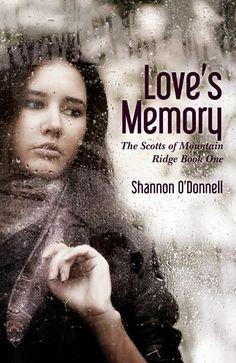 """Love's Memory (The Scotts of Mountain Ridge Series)  by Shannon O'Donnell #ChristinKindle  """"It is only when you lose yourself that you find out who you are."""" Valerie Mahoney, a girl from the wrong side of the tracks, falls deeply in love with basketball star Manny Scott. Against his parents' wishes, the two wed and baby Wren soon follows...."""