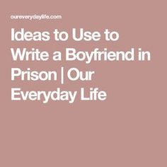 Ideas to Use to Write a Boyfriend in Prison Welcome Home Boyfriend, Love Letters To Your Boyfriend, Letter To My Love, Letters To My Husband, Writing A Love Letter, Inmate Love, Prison Wife, Prison Inmates, Letter To Yourself