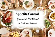 Appetite Control Essential Oil Blend It's about to be Thanksgiving and that means a full table of delicious food! There…