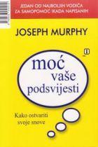 Joseph Murphy - Moć vaše podsvijesti