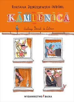 Kamienica - Roksana Jędrzejewska-Wróbel - Wydawnictwo Bajka - książki dla dzieci