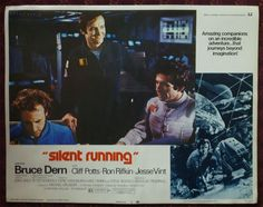 Lobby card, for the 1972 motion picture, SILENT RUNNING. 70s Films, Sci Fi Films, Gravity Movie, Ron Rifkin, Silent Running, Special Effects, Science Fiction, Movie Tv, The Incredibles