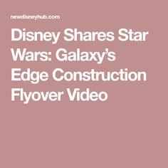 Disney Shares Star Wars: Galaxy's Edge Construction Flyover Video Disney Hub, Disney Shares, Magic Kingdom, Star Wars, Construction, Stars, Building, Sterne, Starwars