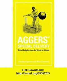 Aggers Special Delivery Trivial Delights from the World of Cricket (9781860746307) Nick Constable, Jonathan Agnew , ISBN-10: 1860746306  , ISBN-13: 978-1860746307 ,  , tutorials , pdf , ebook , torrent , downloads , rapidshare , filesonic , hotfile , megaupload , fileserve