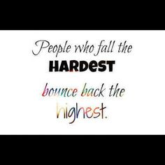 People who fall the hardest bounce back the highest
