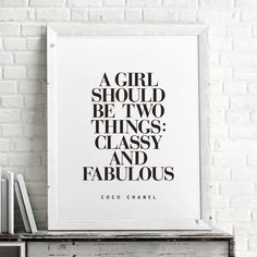 A Girl Should Be Two Things: Classy and Fabulous http://www.notonthehighstreet.com/themotivatedtype/product/coco-chanel-classy-and-fabulous-typography-quote @notonthehighst #notonthehighstreet