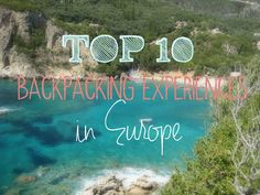 """These backpacking Europe experiences are ones to make sure you keep on your """"to do list"""" on your first trip abroad - the essential things to do in europe"""