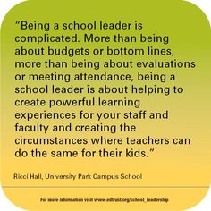 """""""Being a school leader is complicated. More than being about budgets or bottom lines, more than being about evaluations or meeting attendance, being a school leader is about helping to create powerful learning experiences for your staff and faculty and creating the circumstances where teachers can do the same for their kids."""""""