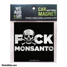 "On sale for only $1.25 each and free shipping in the US!  Get yours by going to weaddup.com and clicking on ""Magnets."" #marchagainstmonsanto  #monsantosucks  #stopmonsanto  #fuckmonsanto  #labelgmos  #boycottmonsanto  #gmofree  #nogmo  #nogmos  #occupy  #savethebees"
