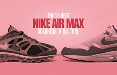 We took a look back at all of our favorite sneakers that use Air Max Technology. The result? The 25 Best Nike Air Max Sneakers of All-Time...