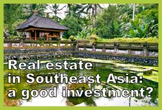 Real estate in Southeast Asia: a good investment?