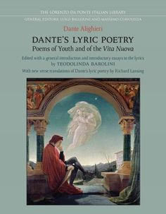 Dante's Lyric Poetry: Poems of Youth and of the Vita Nuova 1283-1292