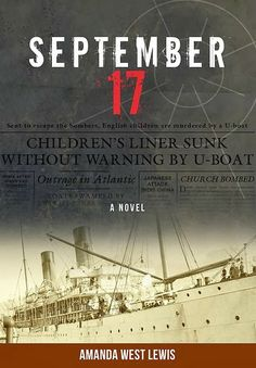 September 17, by Amanda West Lewis (released Mar 15, 2014). Based on the harrowing true story of a ship carrying 90 British children to Canada during World War II, September 17 centers on three young passengers on the S.S. City of Benares. The Children Overseas Reception Board was the organization responsible for evacuating children from wartime Britain and sending them to join families in safer lands. On September 17, 1940, the ship was torpedoed and sunk by a German U-boat…