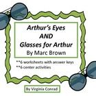 This product contains 3 worksheets and 3 center activities for each of these books:  Arthur's Eyes and Glasses for D.W..  Skills covered include:  *...