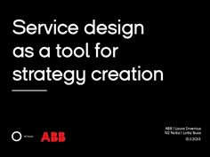 Service design as a tool for strategy creation