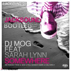 Somewhere (Jacksound EDM Bootleg) - DJ M0g Ft S4r4h Lynn by Jacksound on SoundCloud