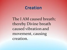 The I AM caused breath: thereby Divine breath caused vibration and movement, causing creation - Creation quote from the Akashic Records with Aingeal Rose & AHONU