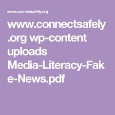 www.connectsafely.org wp-content uploads Media-Literacy-Fake-News.pdf