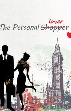 "Leggi ""The Personal Shopper.(#JustWriteIt #FreshStart) - Capitolo 1"" #wattpad #romanzi-rosa"
