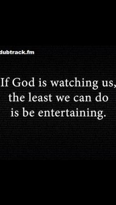 God Is Watching...