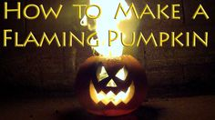 How to Make a Flaming Pumpkin - Halloween Jack o Lantern (+playlist)