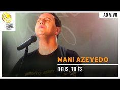 Nani Azevedo - Deus, Tu És - DVD Bendito Serei - YouTube