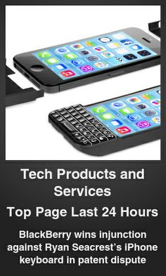 Top Tech Products and Services link on telezkope.com. With a score of 0. --- BlackBerry wins injunction against Ryan Seacrest's iPhone keyboard in patent dispute. --- #telezkopetechproductsandservices --- Brought to you by telezkope.com - socially ranked goodness