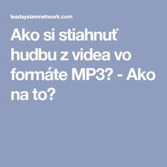 Ako si stiahnuť hudbu z videa vo formáte - Ako na to? Youtube, Youtubers, Youtube Movies