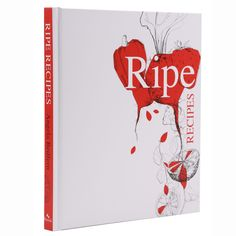 Ripe Recipes | Angela Redfern | Collected by LeeAnn Yare
