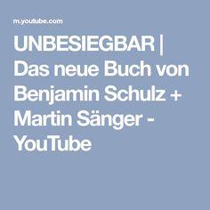 UNBESIEGBAR | Das neue Buch von Benjamin Schulz + Martin Sänger - YouTube