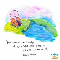 You cannot be lonely