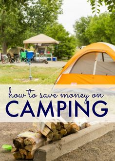 How to Save Money on Camping! The best tips for having fun in the outdoors this year!