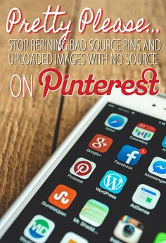 Pretty Please...Stop Repinning Bad Source Pins and Uploaded Images with no Source on Pinterest! | @JillLevenhagen