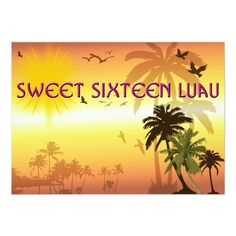 Shop Pretty, Sweet Sixteen, Hawaiian Luau Invitation created by longdistgramma. Personalize it with photos & text or purchase as is! Luau Invitations, Sweet Sixteen Invitations, Boy Birthday Invitations, Custom Invitations, Hawaiian Luau, Create Your Own Invitations, Wedding Book, Beautiful Sunset, Palm Trees