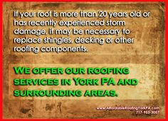 If your roof is more than 20 years old or has recently experienced storm damage, it may be necessary to replace shingles, decking or other roofing components. We offer our roofing services in York PA and surrounding areas. Contact Us @ 717-953-3057 | www.AffordableRoofingYorkPA.com